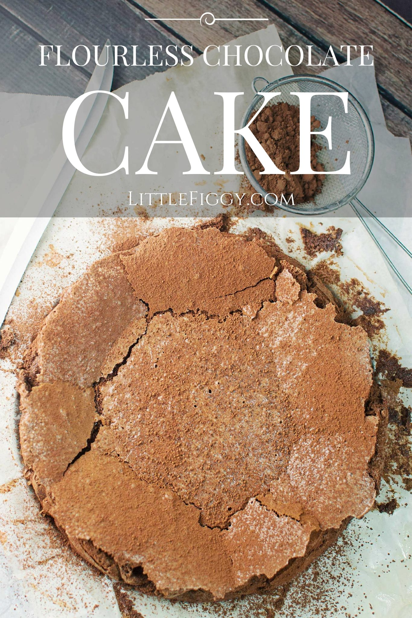 Flourless Chocolate Cake - an almost brownie like cake and it makes for a perfect finish to any day. Recipe found @LittleFiggyFood