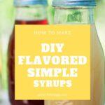 DIY Flavored Simple Syrups