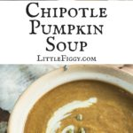 Full of brilliant flavors, try this Chipotle Pumpkin Soup recipe! Easily made in a Crock Pot or adapted to be made in an Instant Pot. Find the recipe at Little Figgy Food