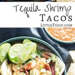 These Tequila Shrimp Tacos are screamin' summertime! Love the Tequila marinade, then topping them off with smoked Bacon, yup! Get the recipe at Little Figgy Food.