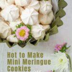 How to Make Mini Meringue Cookies Recipe