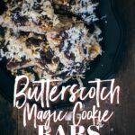 Butterscotch Magic Cookie Bars Recipe