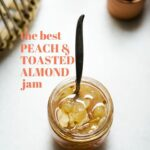 The Best Peach and Toasted Almond Jam