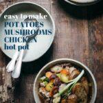 Easy to make Potatoes Mushrooms Chicken Hot Pot recipe