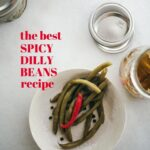 Recipe for the best spicy pickled green beans