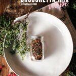 Dried Herb Bruschetta Spice Blend