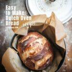 Easy to make artisan Dutch oven bread recipe